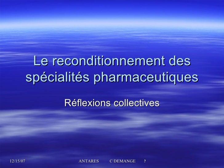 Le reconditionnement des spécialités pharmaceutiques Réflexions collectives