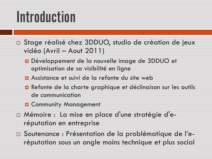 Introduction   Stage réalisé chez 3DDUO, studio de création de jeux    vidéo (Avril – Aout 2011)     Développement de la...
