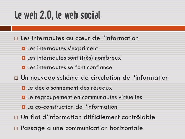 Le web 2.0, le web social   Les internautes au cœur de l'information     Les internautes s'expriment     Les internaute...