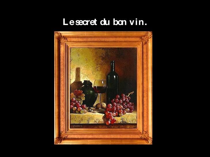 Le secret du bon vin.