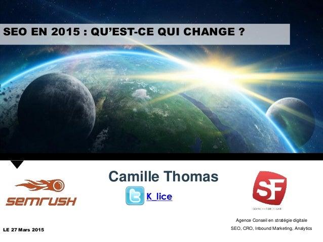 Agence Conseil en stratégie digitale SEO, CRO, Inbound Marketing, AnalyticsLE 27 Mars 2015 K_lice SEO EN 2015 : QU'EST-CE ...