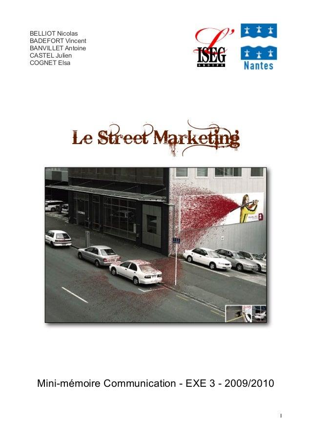 BELLIOT Nicolas BADEFORT Vincent BANVILLET Antoine CASTEL Julien COGNET Elsa Le Street Marketing Mini-mémoire Communicatio...