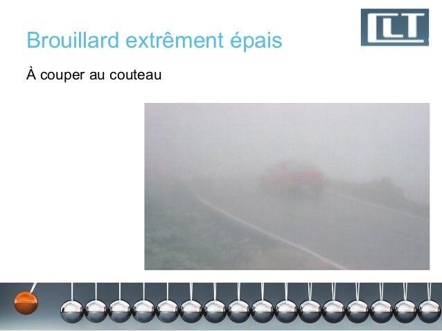 Brouillard extrêment épaisÀ couper au couteau