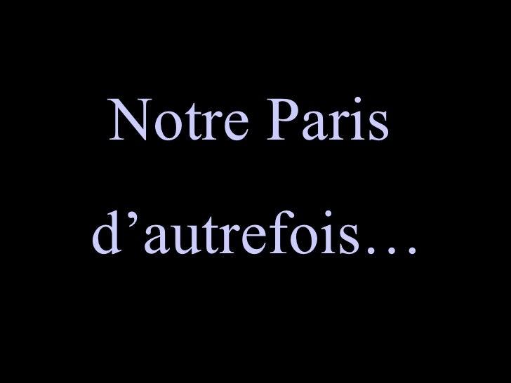 Notre Paris  d'autrefois…
