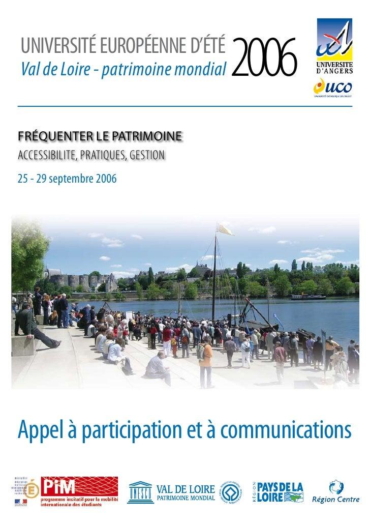 2006 Université eUropéenne d'été Val de Loire - patrimoine mondial   FRéQUENTER LE PATRIMOINE ACCESSIBILITE, PRATIQUES, GE...