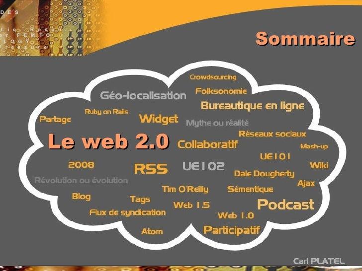 Sommaire <ul><li>D'où vient le terme </li></ul><ul><li>Qu'est ce que le Web 2.0 </li></ul><ul><li>«Mythe ou réalité» </l...