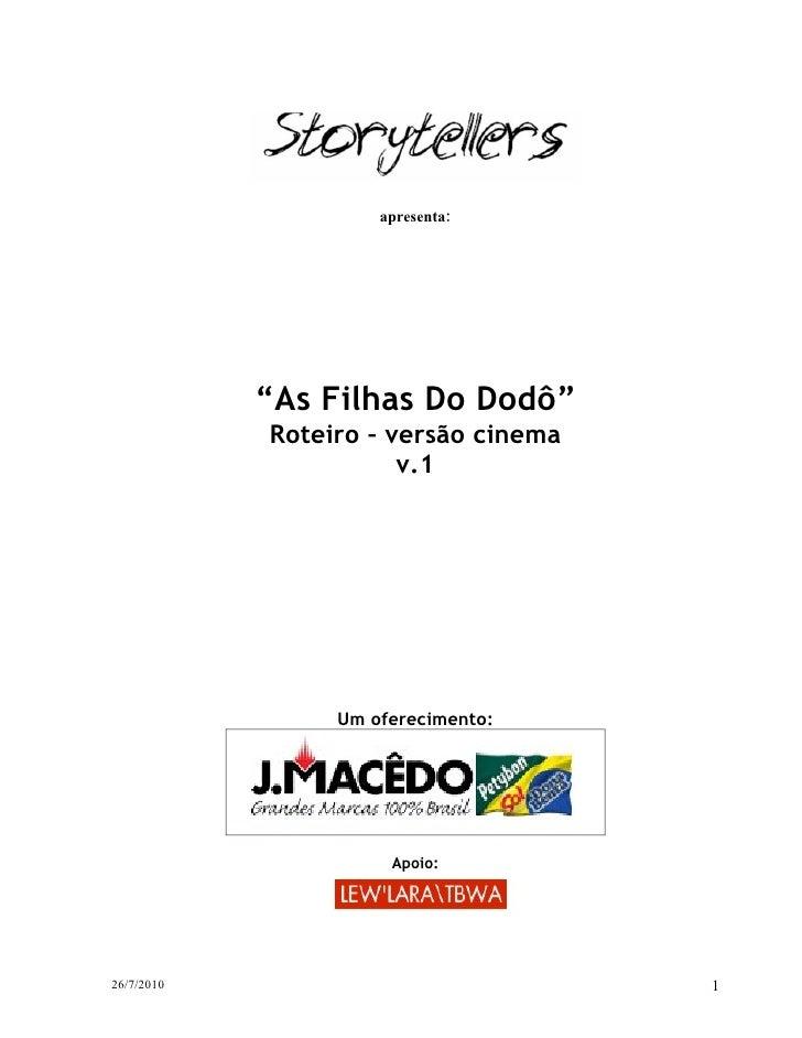 Seminário J. Macedo – Peça: As Filhas do Dodô – Roteiro cinema – v. 1                                             apresent...