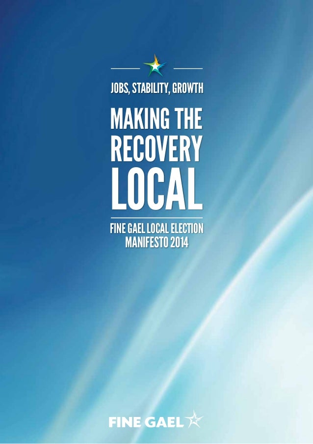 FineGaelLocalElection Manifesto2014 MAKING THE RECOVERY LOCAL JOBS,STABILITY,GROWTH