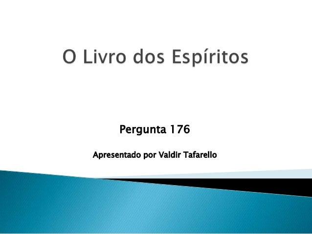 Pergunta 176Apresentado por Valdir Tafarello