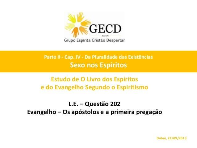 Estudo de O Livro dos Espíritos e do Evangelho Segundo o Espiritismo L.E. – Questão 202 Evangelho – Os apóstolos e a prime...