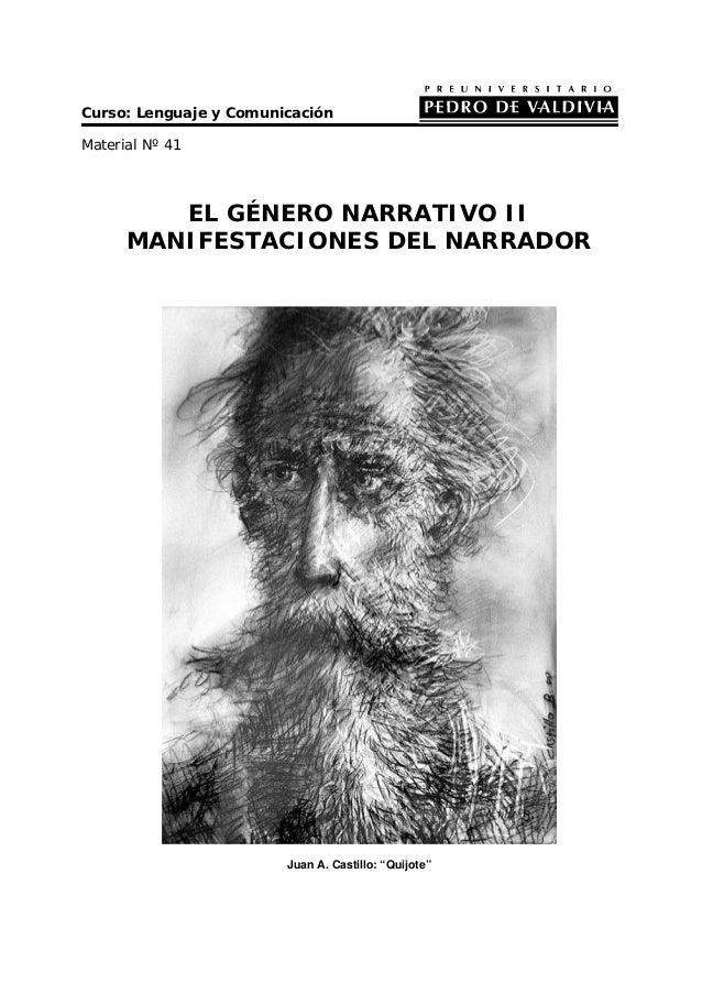 """Curso: Lenguaje y Comunicación Material Nº 41 EL GÉNERO NARRATIVO II MANIFESTACIONES DEL NARRADOR Juan A. Castillo: """"Quijo..."""