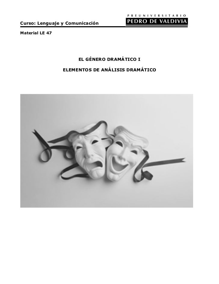 Curso: Lenguaje y ComunicaciónMaterial LE 47                      EL GÉNERO DRAMÁTICO I                 ELEMENTOS DE ANÁLI...