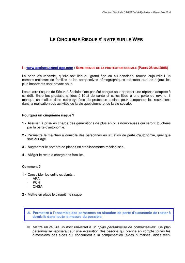 Direction Générale CARSAT Midi-Pyrénées – Décembre 2010                   LE CINQUIEME RISQUE SINVITE SUR LE WEBI – www.as...