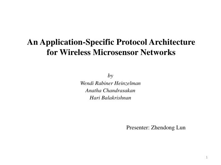 An Application-Specific Protocol Architecture for Wireless MicrosensorNetworks<br />by<br />Wendi RabinerHeinzelman<br />A...