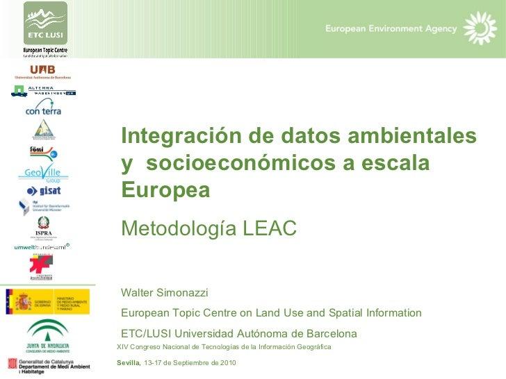 Integración de datos ambientales y  socioeconómicos a escala Europea Metodología LEAC  Walter Simonazzi  European Topic Ce...