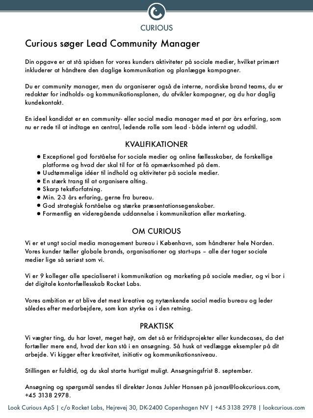 Curious søger Lead Community Manager  !  Din opgave er at stå spidsen for vores kunders aktiviteter på sociale medier, hvi...