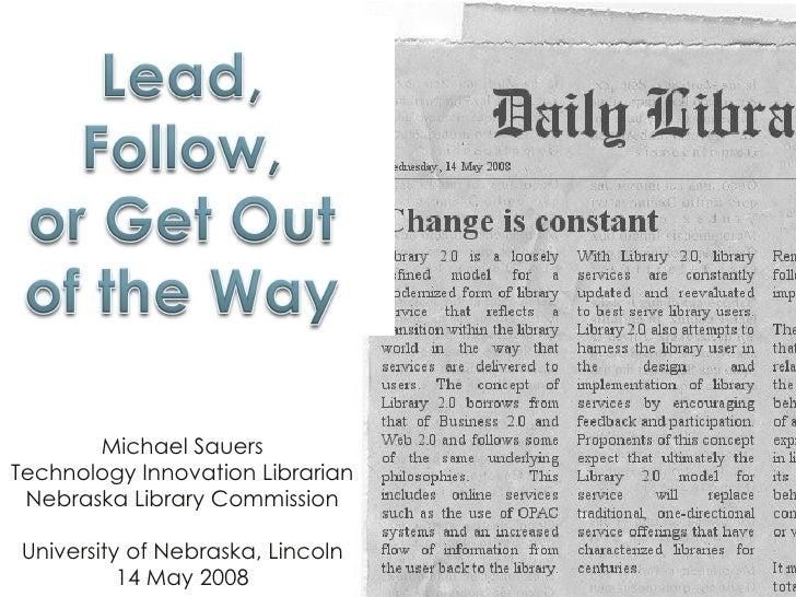 Michael Sauers Technology Innovation Librarian Nebraska Library Commission University of Nebraska, Lincoln 14 May 2008