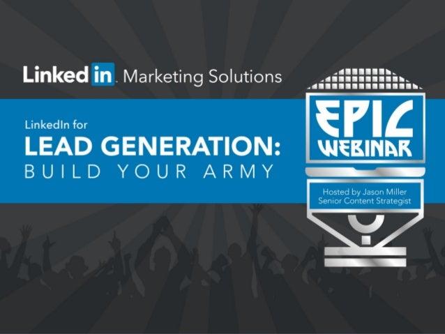 Jason Miller  Subscribe to http://marketing.linkedin.com/blog/  @JasonMillerCA  #LinkedInMKTG  1.Previously Global Social ...