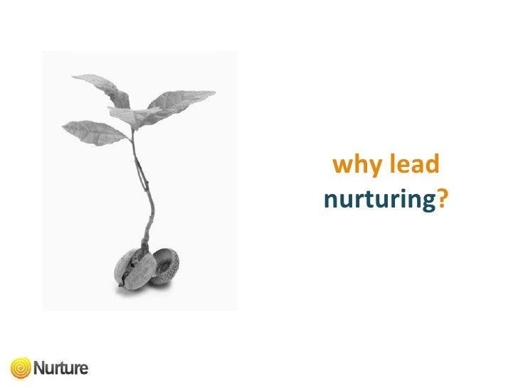 why lead   nurturing ?