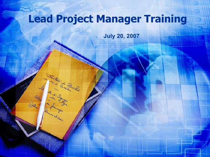 Lead Project Manager Training July 20, 2007