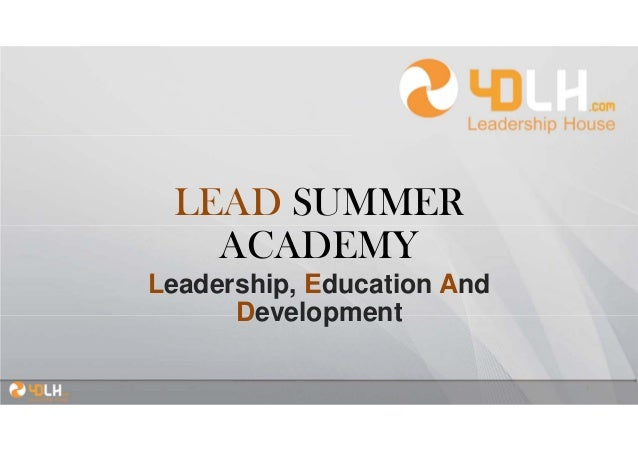LEAD SUMMER ACADEMY Leadership, Education And Development 1