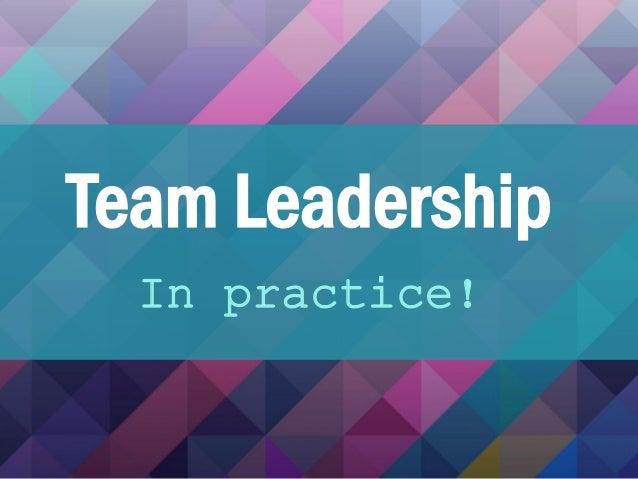 Team Leadership In practice!