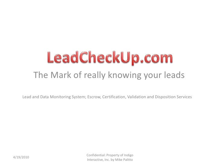 The Mark of really knowing your leads<br />4/19/2010<br />Confidential: Property of Indigo Interactive, Inc. by Mike Palit...