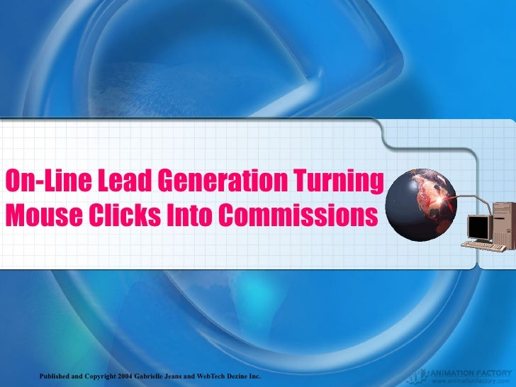 On-Line Lead Generation Turning Mouse Clicks Into Commissions