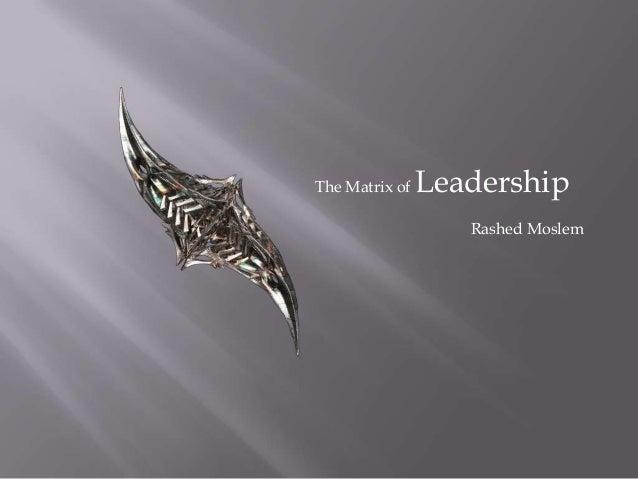 The Matrix of LeadershipRashed Moslem