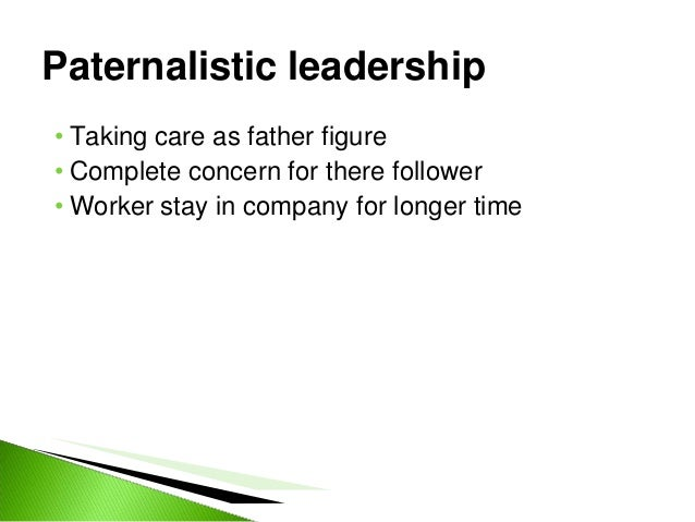paternalistic leadership style A leadership style is a leader's style of providing direction, implementing plans, and motivating people[citation needed] various authors have proposed identifying many different leadership styles as exhibited by leaders in the political, business or other fields.