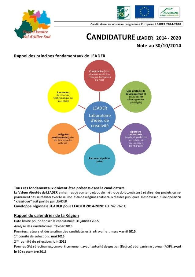 Candidature au nouveau programme Européen LEADER 2014-2020  CANDIDATURE LEADER 2014 - 2020  Note au 30/10/2014  Rappel des...