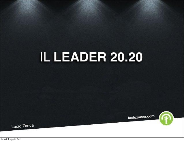 IL LEADER 20.20 lunedì 4 agosto 14