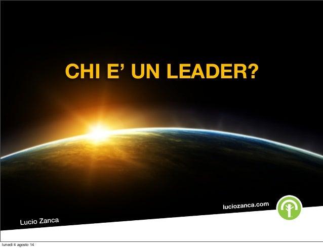 CHI E' UN LEADER? lunedì 4 agosto 14