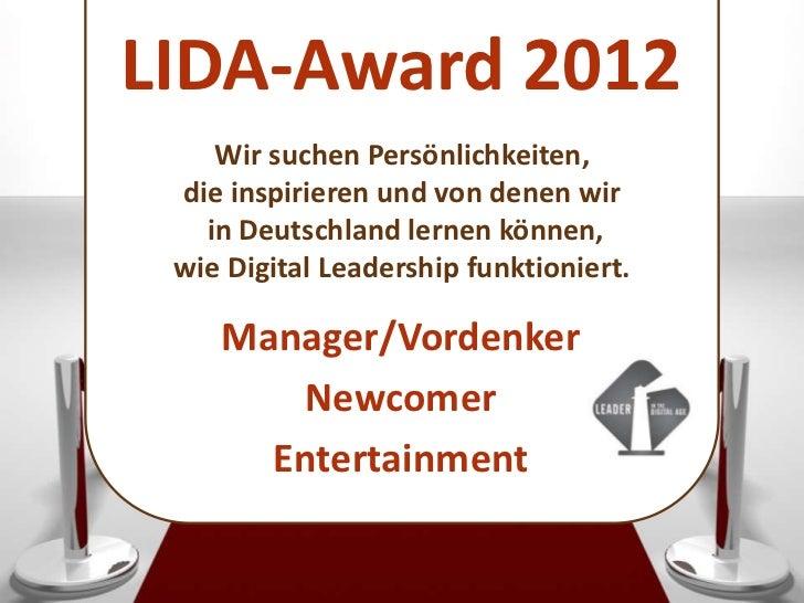 LIDA-Award 2012    Wir suchen Persönlichkeiten, die inspirieren und von denen wir   in Deutschland lernen können, wie Digi...