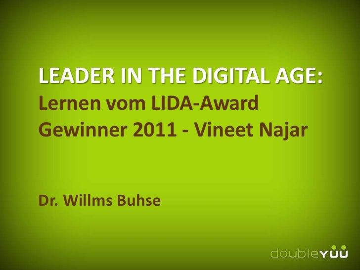 LEADER IN THE DIGITAL AGE:Lernen vom LIDA-AwardGewinner 2011 - Vineet NajarDr. Willms Buhse