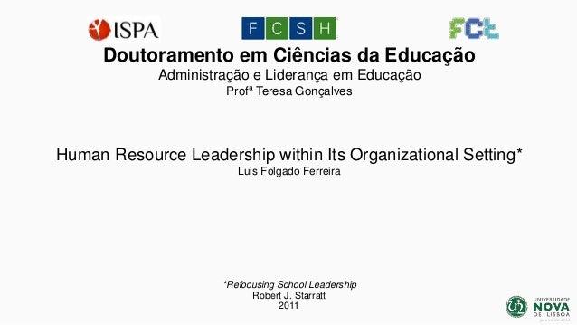 Doutoramento em Ciências da Educação Administração e Liderança em Educação Profª Teresa Gonçalves  Human Resource Leadersh...