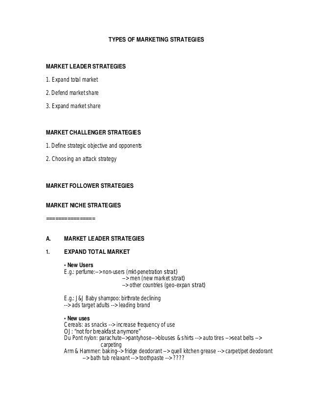 TYPES OF MARKETING STRATEGIESMARKET LEADER STRATEGIES1. Expand total market2. Defend market share3. Expand market shareMAR...