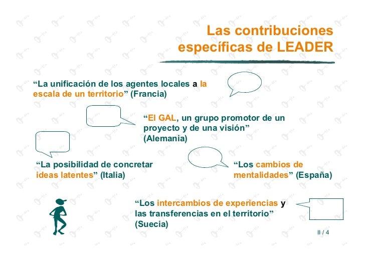 """Las contribuciones                                   específicas de LEADER""""La unificación de los agentes locales a laescal..."""