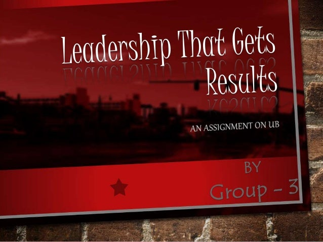leadership that gets results Publication date: march 01, 2000 a leader's singular job is to get results but even with all the leadership training programs and expert advice available, effective leadership still eludes many people and organizations.