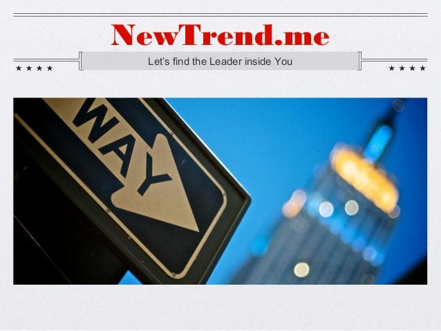 NewTrend.meLet's find the Leader inside You