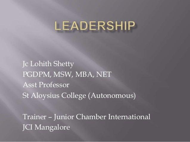 Jc Lohith Shetty PGDPM, MSW, MBA, NET Asst Professor St Aloysius College (Autonomous) Trainer – Junior Chamber Internation...