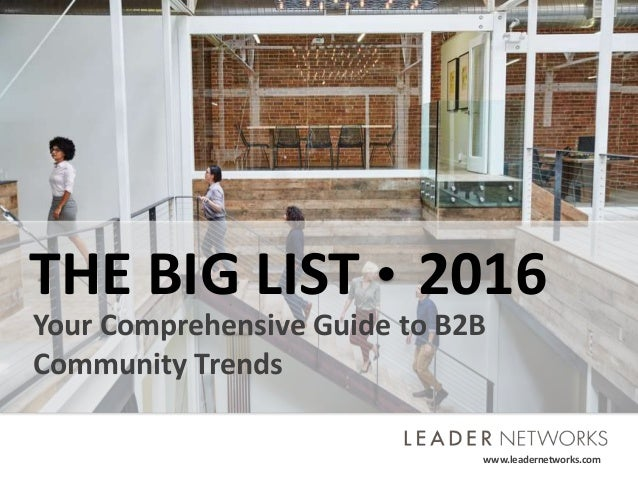 www.leadernetworks.com ©2016 Leader Networks. All rights reserved.www.leadernetworks.com THE BIG LIST 2016 Your Comprehens...