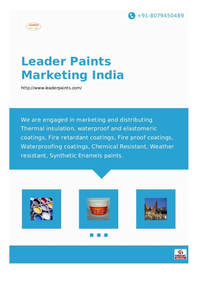 +91-8079450489 Leader Paints Marketing India http://www.leaderpaints.com/ We are engaged in marketing and distributing The...