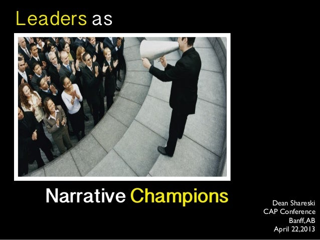 Leaders as   Narrative Champions     Dean Shareski                         CAP Conference                                B...