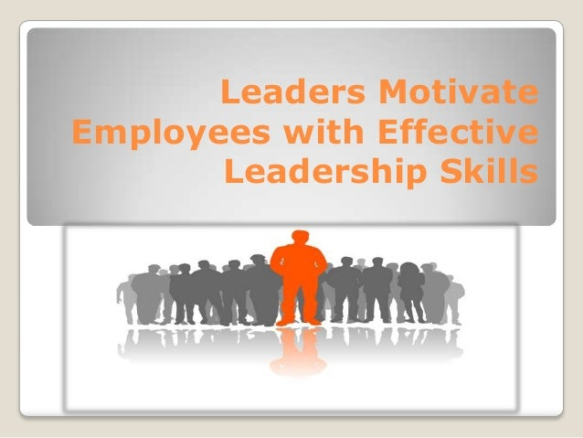 effective leadership how to develop leadership skills