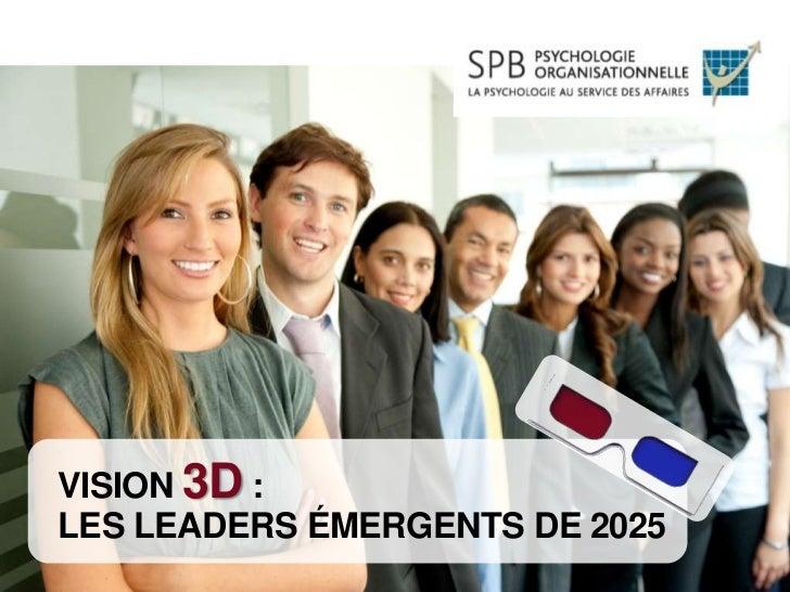 VISION 3D :LES LEADERS ÉMERGENTS DE 2025Toute reproduction en tout ou en partie, par quelque moyen que ce soit, est interd...