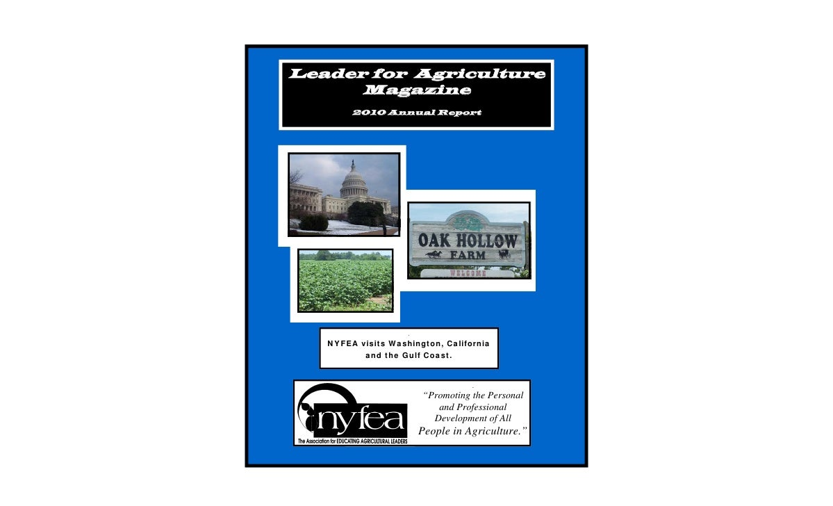 Leader for Agriculture      Magazine        2010 Annual Report                    .   NYFEA visits Washington, California ...