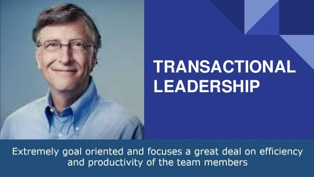 Famous example of transactional leadership