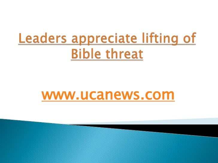 Leaders appreciate lifting of Bible threat<br />www.ucanews.com<br />