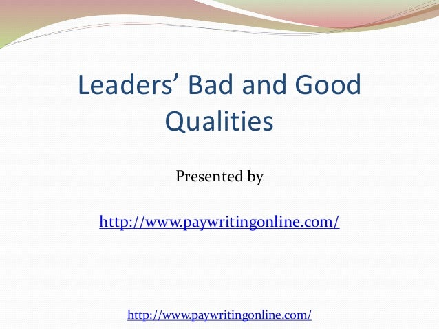 characteristics of a good leader essay the qualities of a good leader essay ricky martin